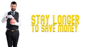 Stay longer to save money