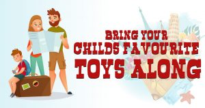 Bring your child's favorite toys along
