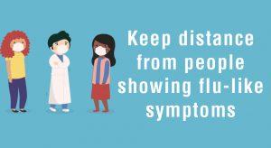 Keep distance from people showing flu-like symptoms