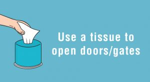 6. Use a tissue to open doors/gates